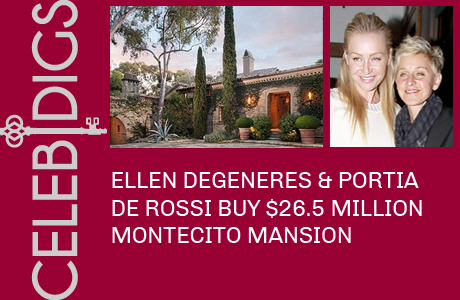 Ellen DeGeneres And Portia de Rossi Buy $26.5 Million Home