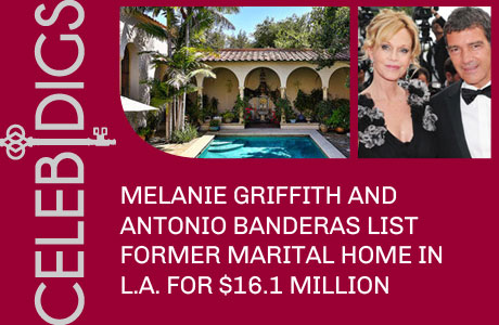 Melanie Griffith And Antonio Banderas List Former Marital Home In L.A. For $16.1 Million